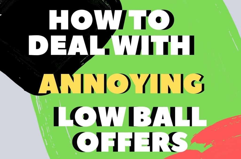 How to Deal with Annoying Low ball Offers While Reselling