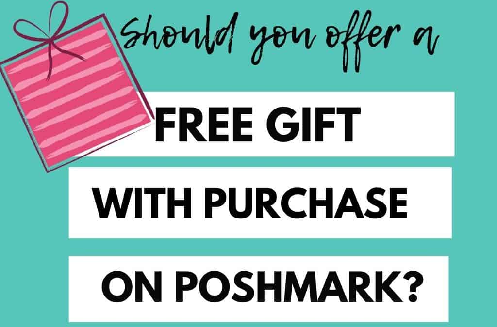 Free Gift with Purchase on Poshmark [Should you Even Bother]?