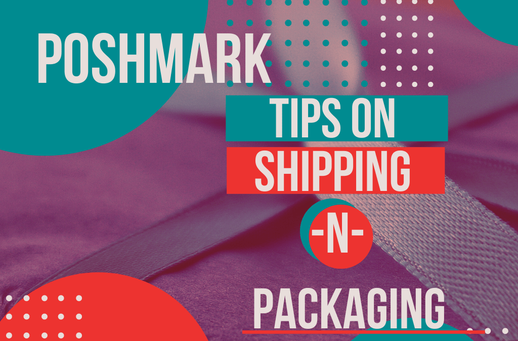 The Best Poshmark Packaging + Shipping Tips with [PICTURES]