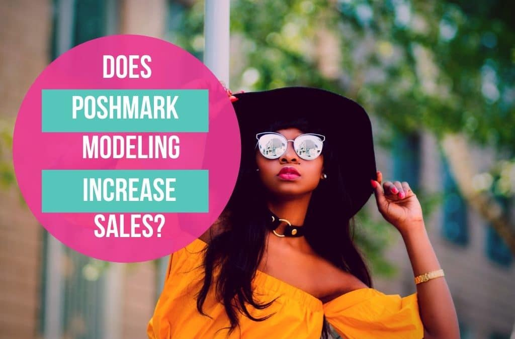 Will Modeling Clothes for Poshmark Increase Your Sales?
