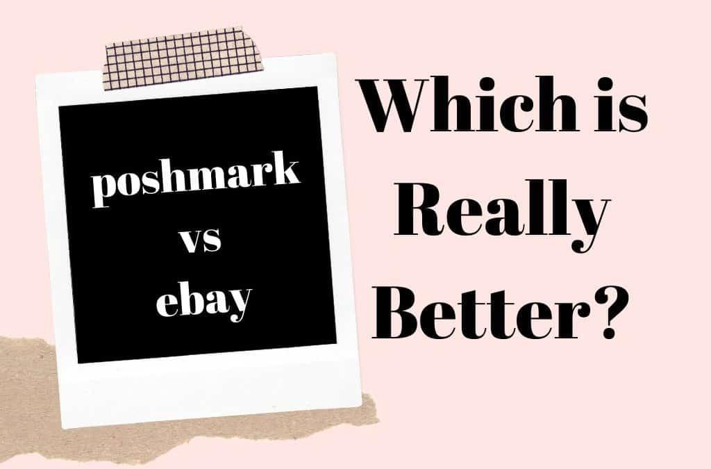 Poshmark vs eBay: Which is Really Better?