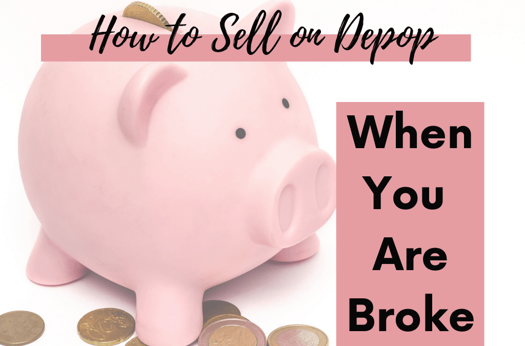 9 Tips on How to Sell on Depop When You are Broke as Hell!
