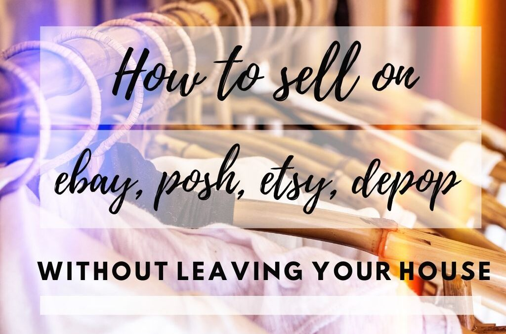 How to sell on Poshmark and Depop without leaving your house!