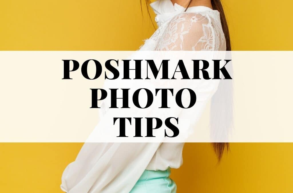 POSHMARK PHOTO TIPS