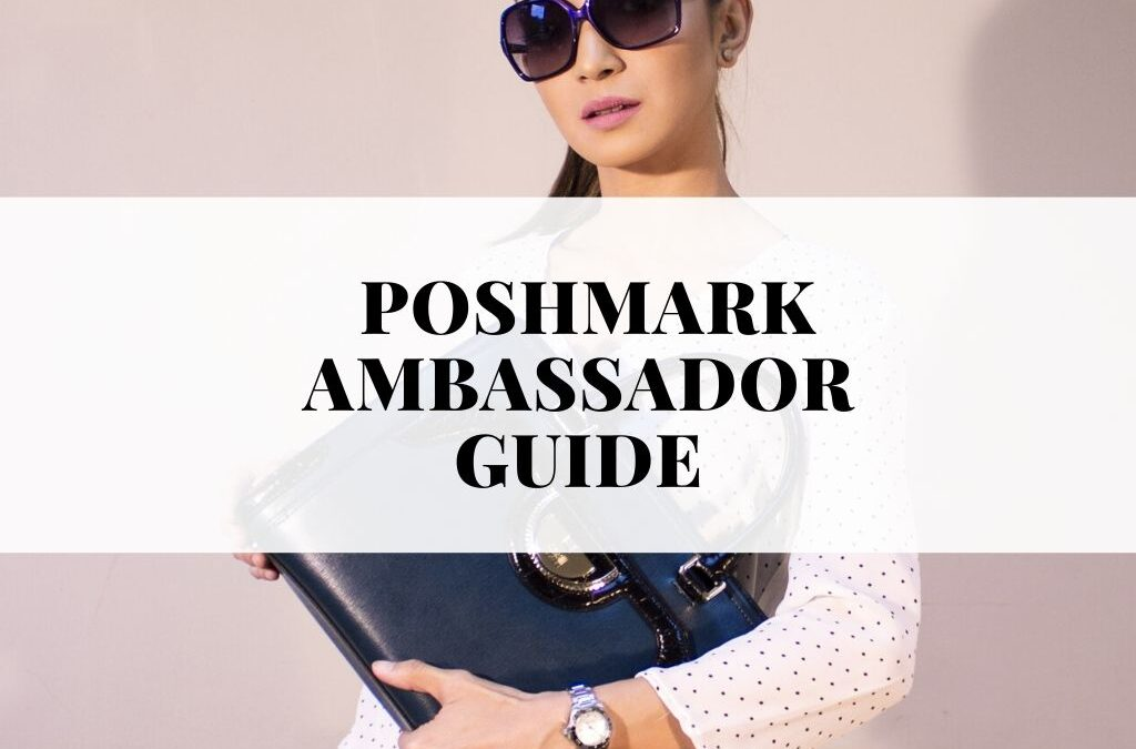 Is Being a Poshmark Ambassador the Secret to Poshmark Success?