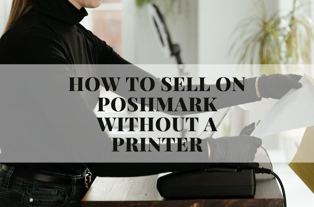 How to Sell on Poshmark Without a Printer!