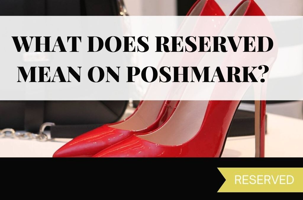 Poshmark: What Does Reserved Mean?